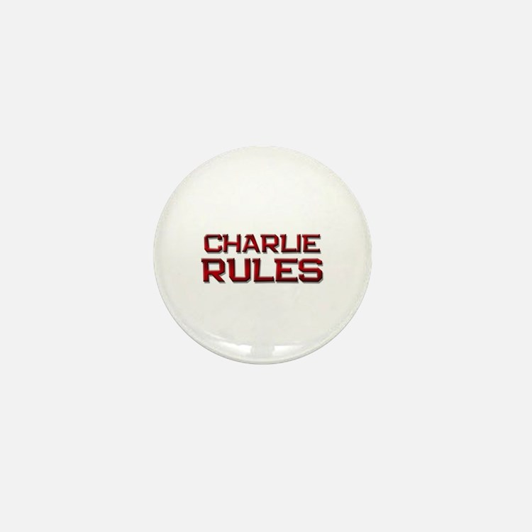 charlie rules Mini Button