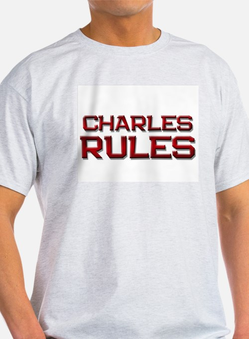 charles rules T-Shirt