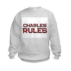 charles rules Sweatshirt
