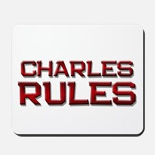 charles rules Mousepad