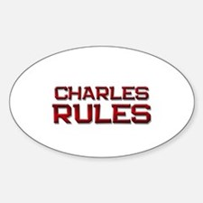 charles rules Oval Decal