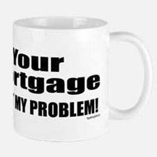 Your Mortgage Mug