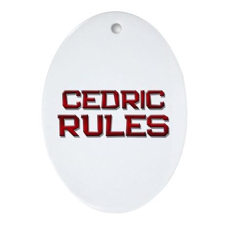 cedric rules Oval Ornament