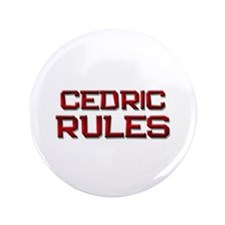 "cedric rules 3.5"" Button"