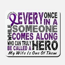 Hero Comes Along Wife Pancreatic Cancer Mousepad