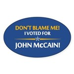 Don't Blame Me... Oval Sticker