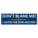 Don't Blame Me... Bumper Sticker