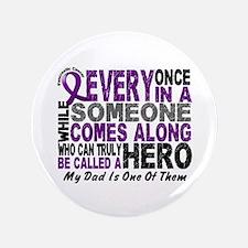 "Hero Comes Along Dad Pancreatic Cancer 3.5"" Button"