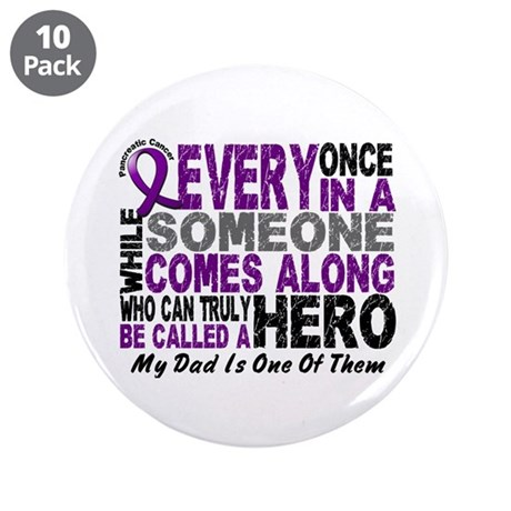 "Hero Comes Along Dad Pancreatic Cancer 3.5"" Button"