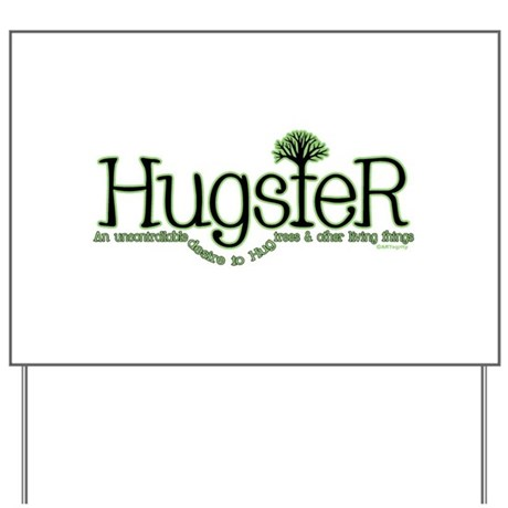 The Hugster Yard Sign