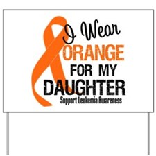 I Wear Orange For My Daughter Yard Sign
