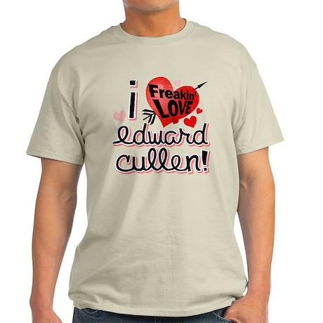I Freakin LOVE Edward Cullen! Light T-Shirt