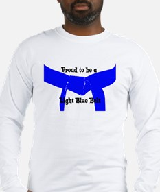 Proud to be Lt Blue Belt Long Sleeve T-Shirt