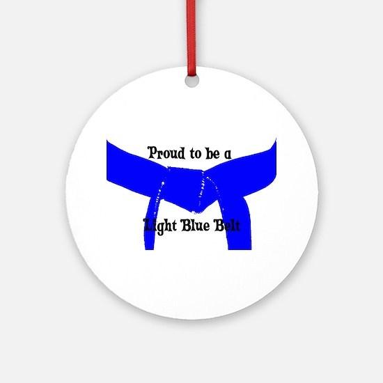 Proud to be Lt Blue Belt Ornament (Round)