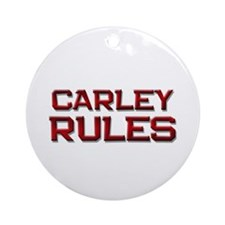carley rules Ornament (Round)