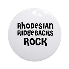 RHODESIAN RIDGEBACKS ROCK Ornament (Round)