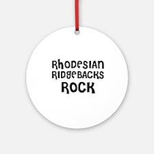 RHODESIAN RIDGEBACKS ROCK Ornament (Round)