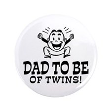 """Dad To Be Twins 3.5"""" Button"""