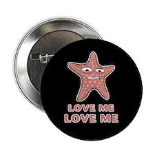 "Starfish Love Me Love Me 2.25"" Button"