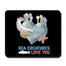 Sea Creatures Love You Mousepad