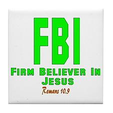 FBI: FIRM BELIEVER IN JESUS Tile Coaster