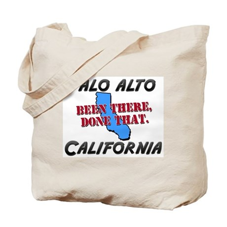 palo alto california - been there, done that Tote