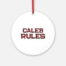 caleb rules Ornament (Round)