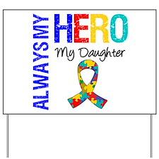 Autism Hero Daughter Yard Sign