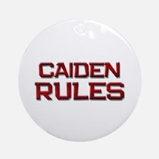 caiden rules Ornament (Round)