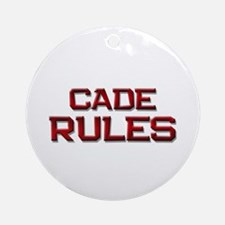 cade rules Ornament (Round)