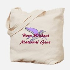 No Maternal Gene Tote Bag