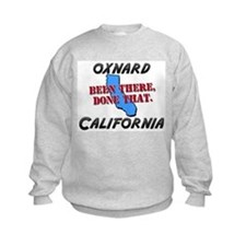 oxnard california - been there, done that Sweatshirt