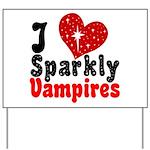I Love Sparkly Vampires Yard Sign