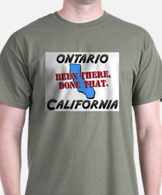 ontario california - been there, done that T-Shirt