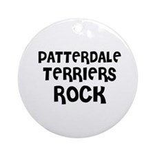 PATTERDALE TERRIERS ROCK Ornament (Round)