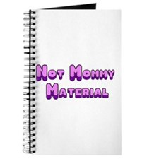 Not Mommy Material Journal