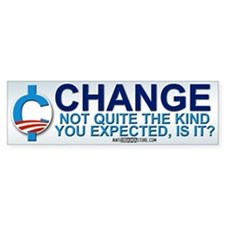 """Not the """"Change"""" you expected? Bumper Bumper Sticker"""
