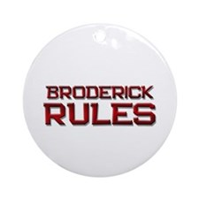 broderick rules Ornament (Round)