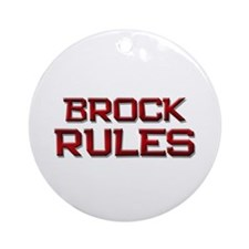 brock rules Ornament (Round)