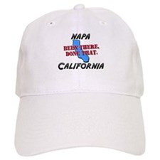 napa california - been there, done that Baseball Cap