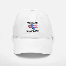 monterey california - been there, done that Baseball Baseball Cap