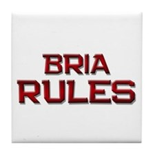 bria rules Tile Coaster