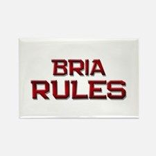 bria rules Rectangle Magnet