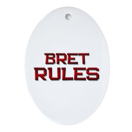 bret rules Oval Ornament