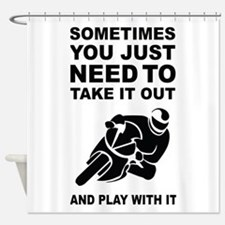 Take It Out And Play With It Shower Curtain