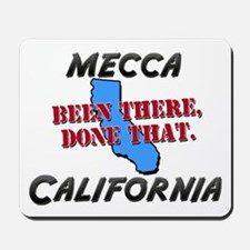 mecca california - been there, done that Mousepad
