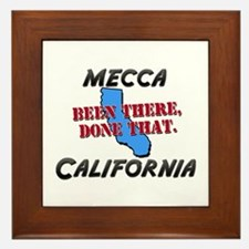 mecca california - been there, done that Framed Ti