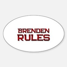 brenden rules Oval Decal