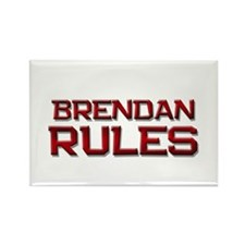 brendan rules Rectangle Magnet
