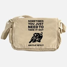 Take It Out And Play With It Messenger Bag